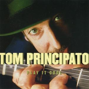 Tom Principato - Play It Cool (2001)