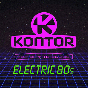 VA - Kontor Top Of The Clubs Electric 80s (2019)