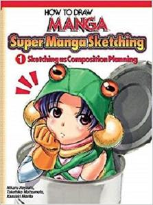 How To Draw Manga: Sketching Manga-Style Sketching As Composition Planning