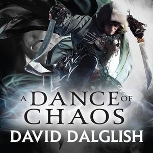 «A Dance of Chaos» by David Dalglish
