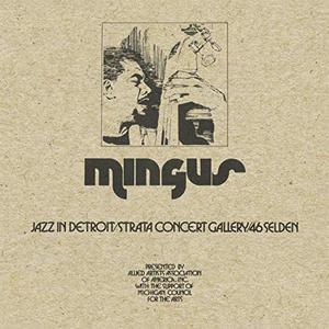 Charles Mingus - Jazz In Detroit / Strata Concert Gallery / 46 Selden (2018)