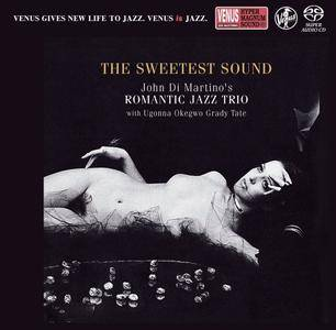 John Di Martino's Romantic Jazz Trio - The Sweetest Sound (2004) [Japan 2018] SACD ISO + Hi-Res FLAC