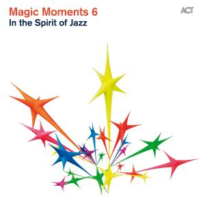Magic Moments 6: In The Spirit Of Jazz (2013) FLAC