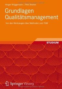 Grundlagen Qualitätsmanagement: Von den Werkzeugen über Methoden zum TQM (repost)