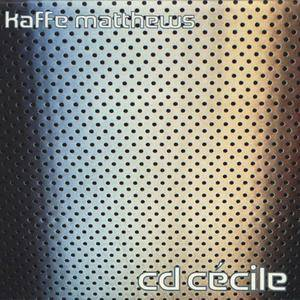 Kaffe Matthews - cd cécile (1999) {Annette Works} **[RE-UP]**