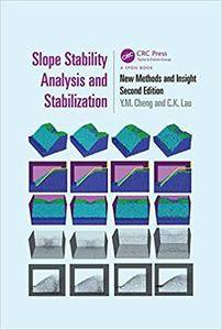 Slope Stability Analysis and Stabilization: New Methods and Insight, Second Edition (Repost)