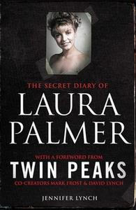 «The Secret Diary of Laura Palmer» by Jennifer Lynch