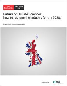 The Economist (Intelligence Unit) - Future of UK Life Sciences: How to reshape the industry for the 2020s (2020)