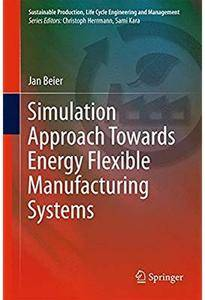 Simulation Approach Towards Energy Flexible Manufacturing Systems [Repost]