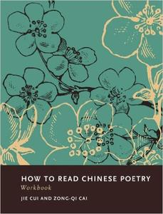 How to Read Chinese Poetry Workbook (Repost)