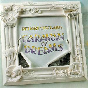 Richard Sinclair's Caravan Of Dreams - Richard Sinclair's Caravan Of Dreams (1992)