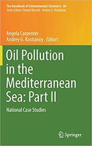 Oil Pollution in the Mediterranean Sea: Part II: National Case Studies