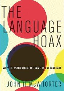 The Language Hoax: Why the World Looks the Same in Any Language (Repost)