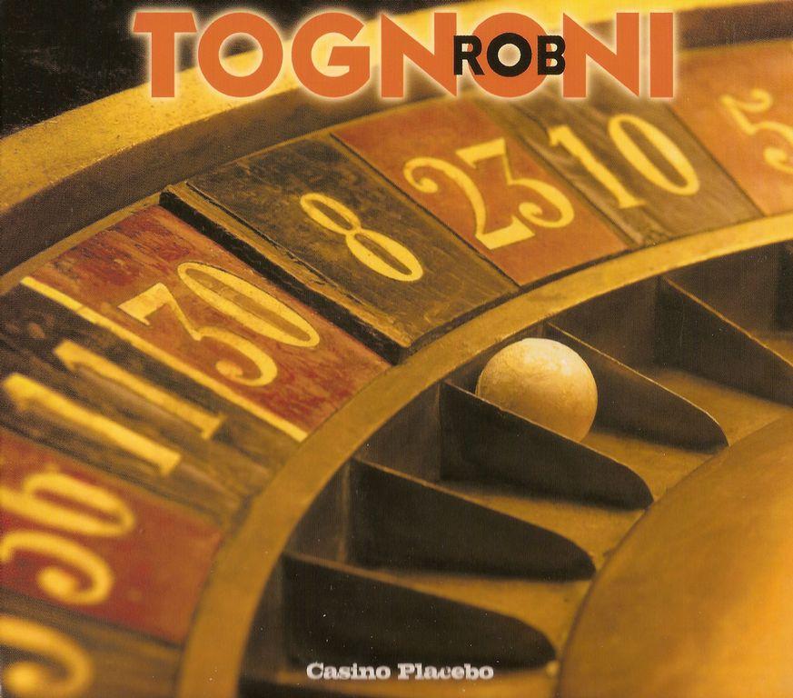 Rob Tognoni - Casino Placebo (2013)