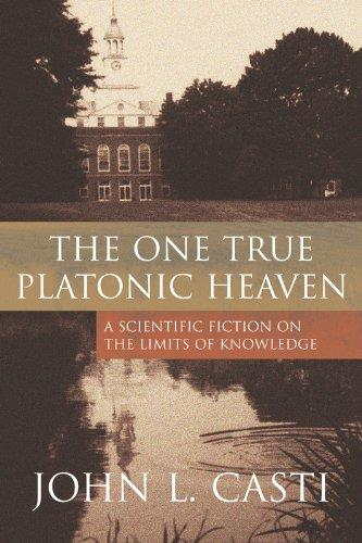 The One True Platonic Heaven: A Scientific Fiction on the Limits of Knowledge (Repost)