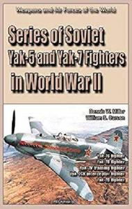 Series of Soviet Yak-5 and Yak-7 Fighters in World War II: Weapons and Air Forces of the World