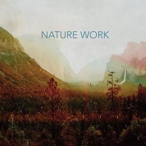 Nature Work - Nature Work (2019) [Official Digital Download 24/96]