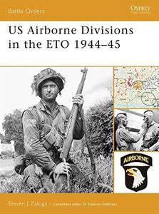 US Airborne Divisions in the ETO 1944-45 (OSPREY Battle Orders  25) (Repost)