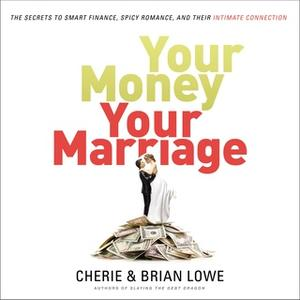 «Your Money, Your Marriage» by Cherie Lowe,Brian Lowe