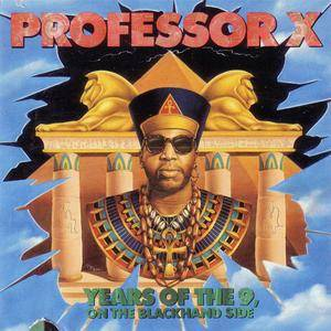 Professor X - Years Of The 9, On The Blackhand Side (1991) {4th & B'way/Island} **[RE-UP]**