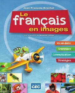 """Jean-François Brochet, Suzanne Lemay, """"Le français en images : Vocabulaire, Grammaire, Communication, Stratégies"""""""