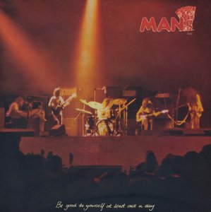 Man ‎- Be Good To Yourself At Least Once A Day (1972) Original DE Pressing - LP/FLAC In 24bit/96kHz
