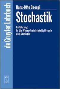 Hans-Otto Georgii - Stochastik. Einführung in die Wahrscheinlichkeitstheorie und Statistik