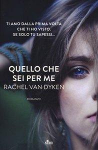 Rachel Van Dyken - Quello che sei per me (Repost)