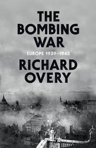 The Bombing War: Europe 1939-1945 (repost)