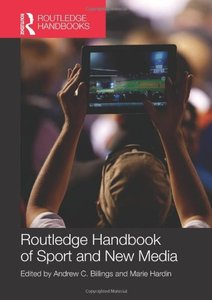Routledge Handbook of Sport and New Media (repost)