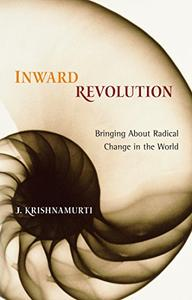 Inward Revolution: Bringing About Radical Change in the World (Repost)