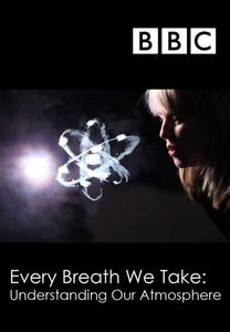 BBC - Every Breath We Take: Understanding Our Atmosphere (2014)