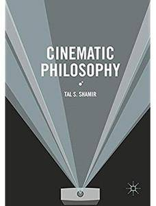 Cinematic Philosophy [Repost]