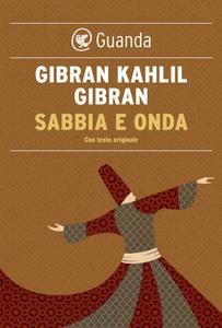 Gibran Kahlil Gibran - Sabbia e onda. Testo inglese a fronte