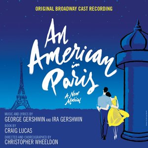 An American in Paris: Original Broadway Cast Recording (2015) [Official Digital Download] RE-UP