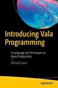 Introducing Vala Programming: A Language and Techniques to Boost Productivity (Repost)