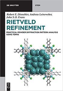 Rietveld Refinement: Practical Pattern Analysis Using Topas 6.0 (De Gruyter Textbook)