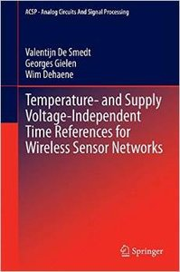 Temperature- and Supply Voltage-Independent Time References for Wireless Sensor Networks