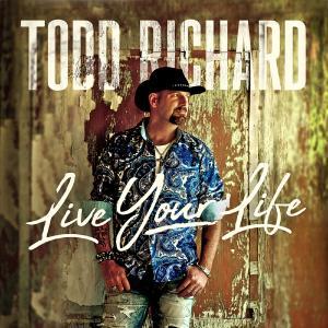 Todd Richard - Live Your Life (2019)