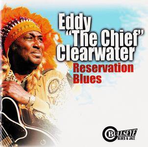 Eddy 'The Chief' Clearwater - Reservation Blues (2000)