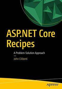 ASP.NET Core Recipes: A Problem-Solution Approach
