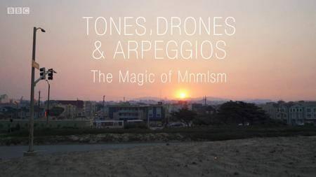 BBC - Tones, Drones and Arpeggios: The Magic of Minimalism (2018)