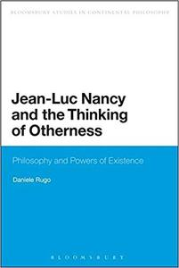 Jean-Luc Nancy and the Thinking of Otherness: Philosophy and Powers of Existence