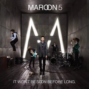 Maroon 5 - It Wont Be Soon Before Long (2007)