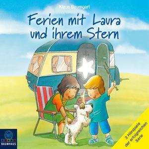 «Ferien mit Laura und ihrem Stern: Lauras Ferien / Lauras erste Übernachtung / Laura und der Ferienhund» by Klaus Baumga