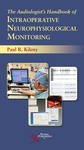 The Audiologist's Handbook of Intraoperative Neurophysiological Monitoring