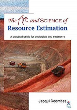 The Art and Science of Resource Estimation: A Practical Guide for Geologists and Engineers [Repost]