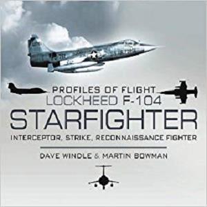 Lockheed F-104 Starfighter: Interceptor, Strike, Reconnaissance Fighter (Profiles of Flight)