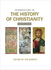 Introduction to the History of Christianity, 2nd Edition (Repost)