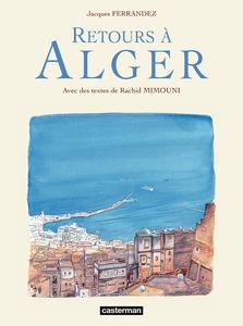 Carnets de voyage - Retours à Alger